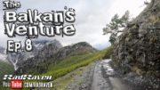 Balkan's Venture EP8 Albania Day 3